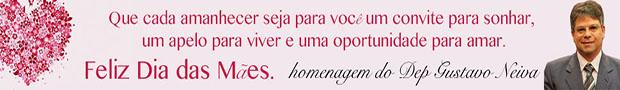 Dep. Gustavo Neiva - Dia das Mães