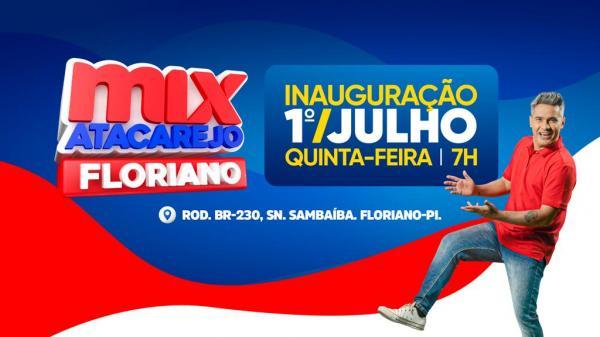 Mix Atacarejo do grupo Mateus inaugura dia 1º de julho em Floriano.(Imagem:Divulgação)