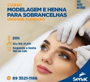 SENAC de Floriano realiza curso de modelagem e henna para sobrancelhas.(Imagem:Divulgação)