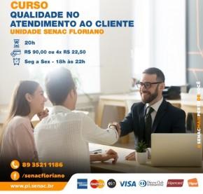Curso de Qualidade no Atendimento ao Cliente tem início nesta segunda no Senac de Floriano.(Imagem:Divulgação)