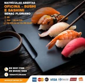 Senac Floriano promove Oficina de Sushi e Sashimi.(Imagem:Divulgação)