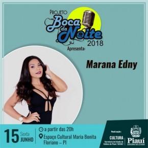 Marana Edny será atração no Boca da Noite nesta sexta em Floriano.(Imagem:Divulgação)