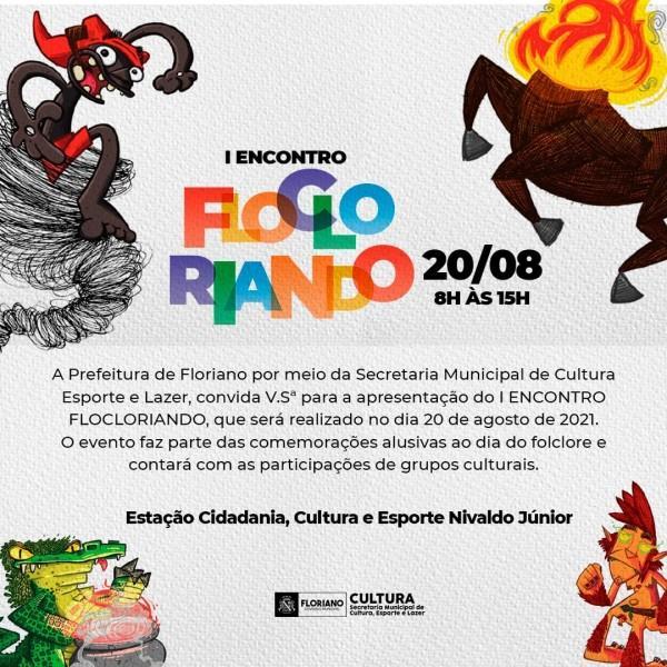 Cultura realizará o I Encontro Flocloriando em Floriano(Imagem:Divulgação)
